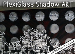 PlexiGlass Shadow Art